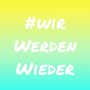 #wirwerdenwieder