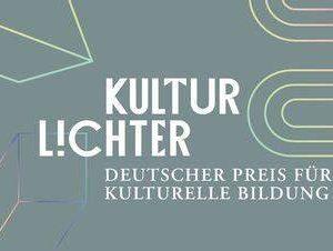 Kulturlichter – Deutscher Preis für Kulturelle Bildung2021